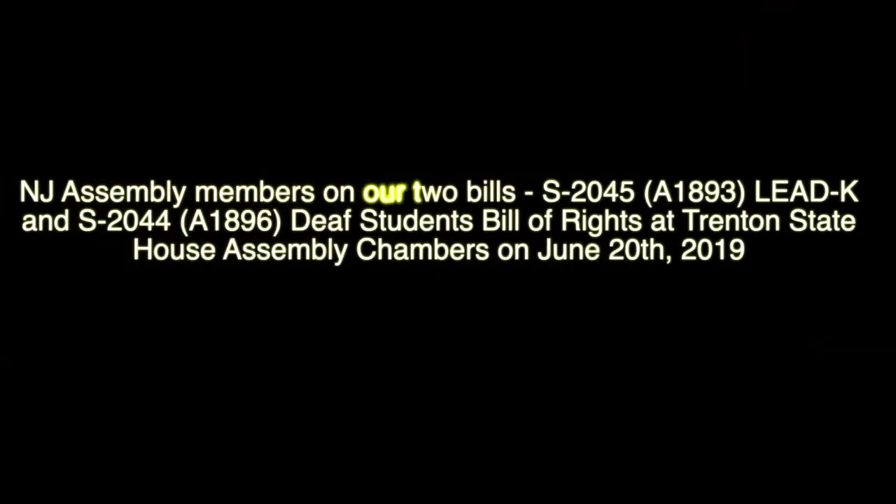 NJ LEAD-K and Deaf Students Bill of Rights – June 20, 2019